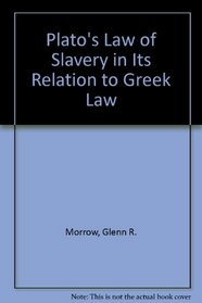 Plato's Law of Slavery in Its Relation to Greek Law