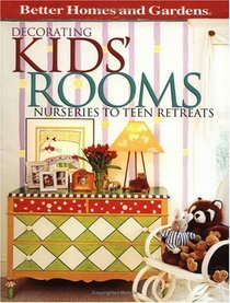 Better Homes and Gardens Planning and Decorating Kids' Rooms