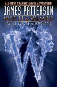 Battle for Shadowland (Witch & Wizard, Bk 1)