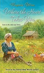Where the Heart Takes You (Amish New World)