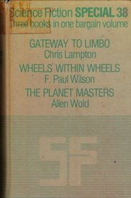Science Fiction Special 38: Gateway to Limbo; Wheels within Wheels; The Planet Masters