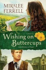 Wishing on Buttercups (Love Blossoms in Oregon, Bk 2)