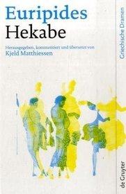 Hekabe: Herausgegeben, ubersetzt und kommentiert von Kjeld Matthiessen (Griechische Dramen) (German Edition)
