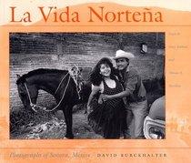LA Vida Nortena: Photographs of Sonora, Mexico
