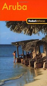 Fodor's In Focus Aruba, 1st Edition (Pocket Guides)