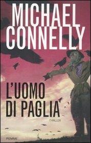 L'uomo di Paglia (Scarecrow) (Jack McEvoy, Bk 2) (Italian Edition)