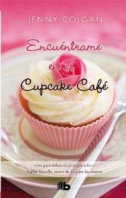 Encuentrame en el Cupcake Cafe (Spanish Edition)