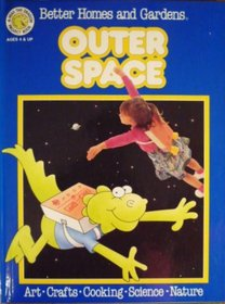 Better Homes and Gardens Outer Space (Fun-to-Do Project Books)
