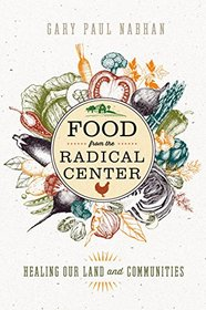 Food from the Radical Center: Healing Our Land and Communities