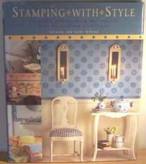 Stamping with Style: Inspired Effects with the Easiest New Decorating Technique