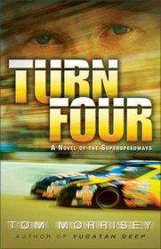 Turn Four : A Novel of the Superspeedways