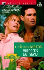 Murdock's Last Stand (The Protectors, Bk  11) (Silhouette Intimate Moments, No 979)