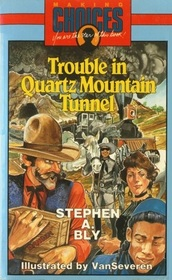 Trouble in Quartz Mountain Tunnel (Making Choices, No 10)