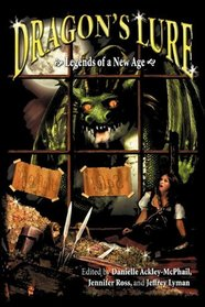Dragon's Lure (Legends of a New Age Book One)