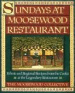 Sundays at Moosewood Restaurant/Ethnic and Regional Recipes from the Cooks at the Legendary Restaurant