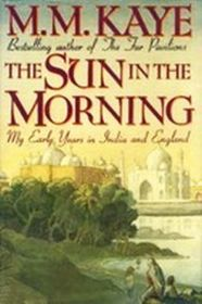 Sun in the Morning: My Early Years in India and England