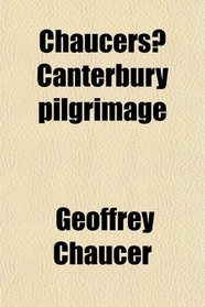 Chaucers? Canterbury pilgrimage