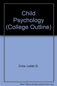 Child Psychology (College Outline)