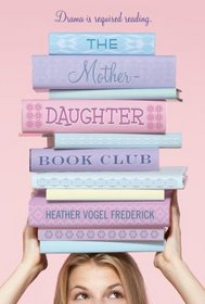 The Mother-Daughter Book Club (Mother-Daughter Book Club, Bk 1)