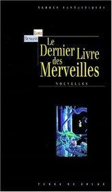 Le Dernier Livre Des Merveilles: Traduit de l'anglais par Anne Sylvie Homassel