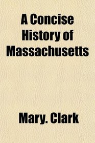 A Concise History of Massachusetts