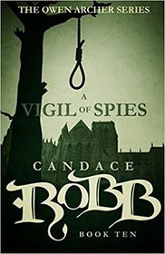 A Vigil of Spies (Owen Archer, Bk 10)