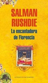 La encantadora de Florencia/ The Enchantress of Florence (Literatura Mondadori/ Mondadori Literature) (Spanish Edition)