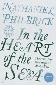 IN THE HEART OF THE SEA: THE EPIC TRUE STORY THAT INSPIRED \