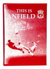 This is Anfield: An Official Modern History of Liverpool FC, as Told by the Players Themselves