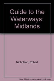 GUIDE TO THE WATERWAYS: MIDLANDS
