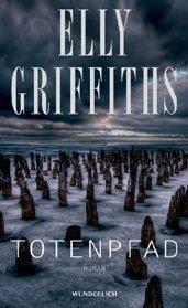 Totenpfad (The Crossing Places) (Ruth Galloway, Bk 1) (German Edition)