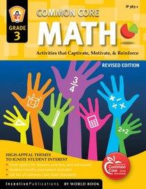 Common Core Math Grade 3: Activities That Captivate, Motivate, & Reinforce