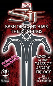 Marvel's Sif: Even Dragons Have Their Endings (Tales of Asgard Trilogy)