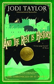And The Rest Is History (Chronicles of St Mary's, Bk 8)
