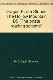 Dragon Pirate Stories: The Hollow Mountain B5 (The pirate reading scheme)