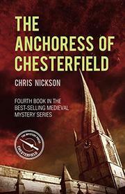 Anchoress of Chesterfield (John the Carpenter, Bk 4)