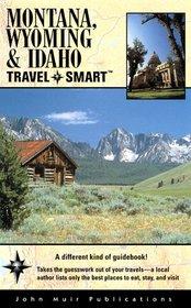 Montana, Wyoming, & Idaho: Travel Smart (Montana, Wyoming & Idaho Travel-Smart, 1st ed)