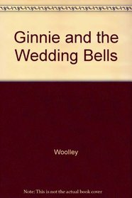 Ginnie and the Wedding Bells