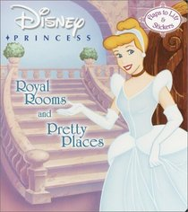Disney Princess: Royal Rooms and Pretty Places (Nifty Lift-And-Look Books (Disney))