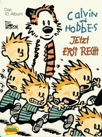 Calvin und Hobbes, Bd.10, Jetzt erst recht