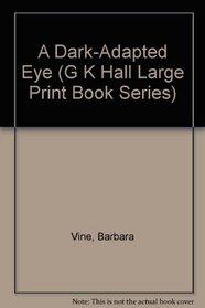 A Dark-Adapted Eye (G.K. Hall Large Print Book Series)