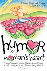 Humor for a Woman's Heart: Stories, Quips, and Quotes to Lift the Heart (Humor for the Heart)