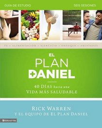 El plan Daniel - gu�a de estudio: 40 d�as hacia una vida m�s saludable (The Daniel Plan) (Spanish Edition)