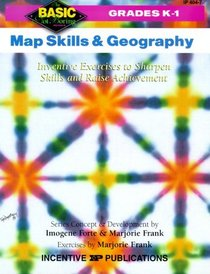 Map Skills and Geography Grades K-1: Inventive Exercises to Sharpen Skills and Raise Achievement (Basic, Not Boring  K to 1)