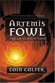 The Opal Deception (Artemis Fowl, Bk 4)