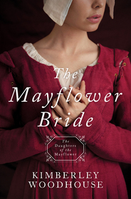 The Mayflower Bride (Daughters of the Mayflower, Bk 1)