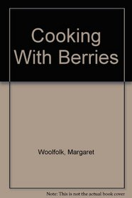 Cooking With Berries