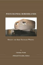 Postcolonial Borderlands: Orality and Irish Traveller Writing