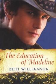 The Education of Madeline (Plum Creek, Bk 1)