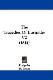 The Tragedies Of Euripides V2 (1814)
